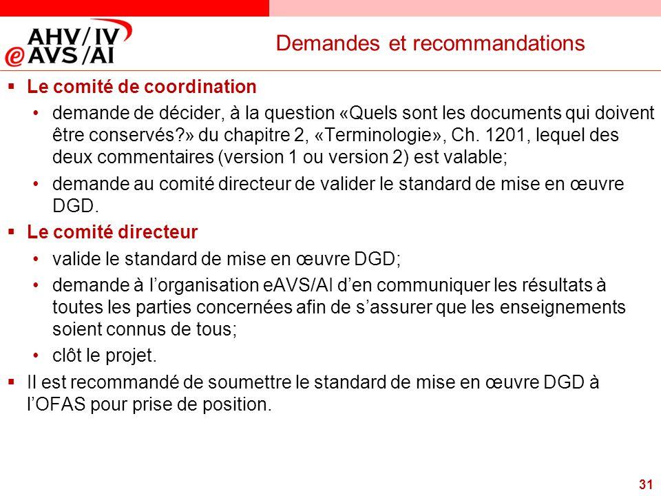 31 Demandes et recommandations  Le comité de coordination demande de décider, à la question «Quels sont les documents qui doivent être conservés?» du
