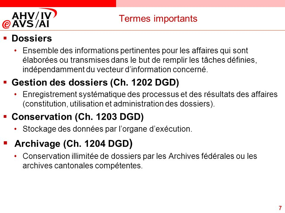 8 Termes importants  Problèmes Les DGD ne font pas de différence entre l'archivage des dossiers précédant la phase de conservation de dix ans et l'archivage final des dossiers durant les dix ans que dure la conservation.