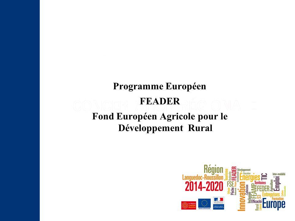 Le FEADER le FEADER est décliné dans chaque région via un Programme de Développement Rural La région Languedoc Roussillon possède une enveloppe totale de FEADER de 611 M€ et un classement en zone de transition accordant un taux de cofinancement de 63% (au lieu de 50%) 2014: première année de fonctionnement du programme FEADER 2014-2020 mais sous la forme d 'une période de transition jusqu'à l'approbation du PDR 2015 : mise en œuvre opérationnelle du nouveau programme après l 'approbation du PDR