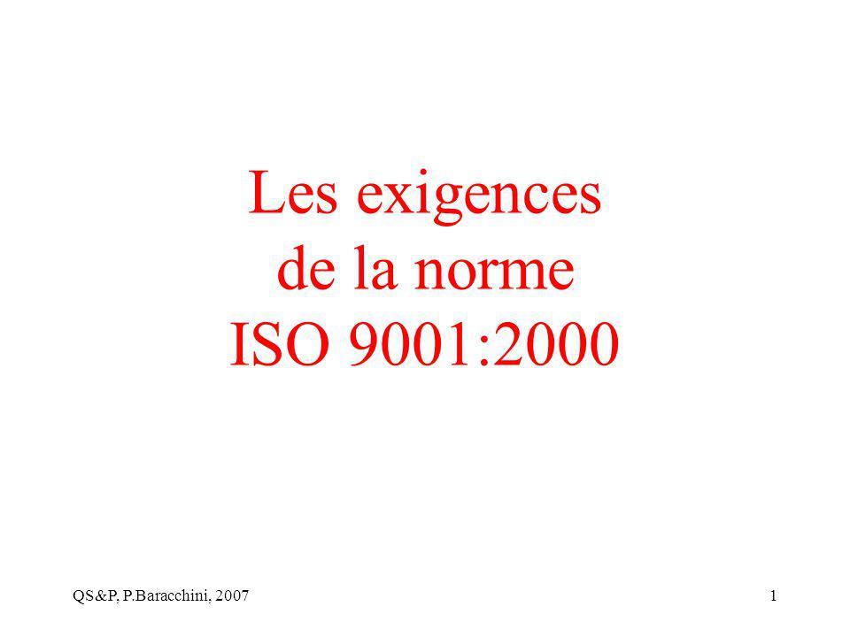 QS&P, P.Baracchini, 20071 Les exigences de la norme ISO 9001:2000