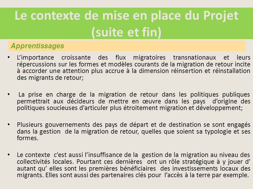 L'importance croissante des flux migratoires transnationaux et leurs répercussions sur les formes et modèles courants de la migration de retour incite à accorder une attention plus accrue à la dimension réinsertion et réinstallation des migrants de retour; La prise en charge de la migration de retour dans les politiques publiques permettrait aux décideurs de mettre en œuvre dans les pays d'origine des politiques soucieuses d'articuler plus étroitement migration et développement; Plusieurs gouvernements des pays de départ et de destination se sont engagés dans la gestion de la migration de retour, quelles que soient sa typologie et ses formes.