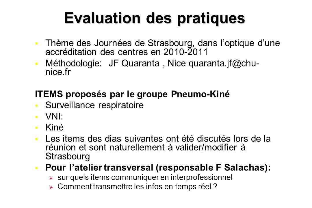 Evaluation des pratiques  Thème des Journées de Strasbourg, dans l'optique d'une accréditation des centres en 2010-2011  Méthodologie: JF Quaranta,