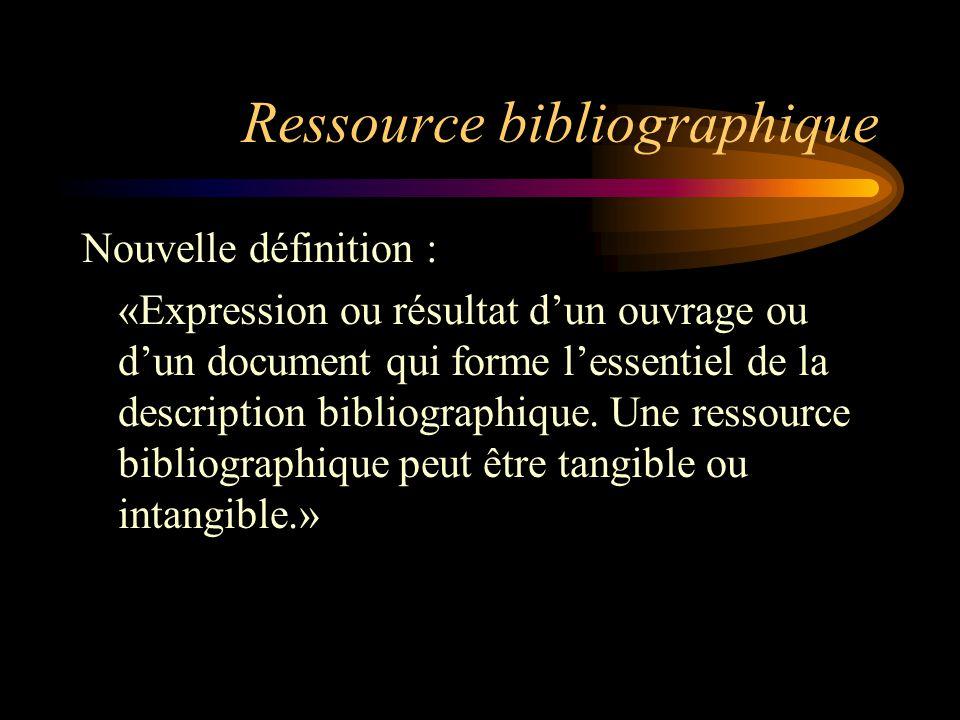 Ressource continue Nouvelle définition : «Ressource bibliographique qui paraît de façon continue sans conclusion prédéterminée.