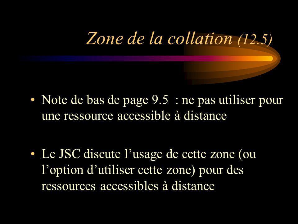 Zone de la collation ( 12.5) (suite) Mises à jour sur feuilles mobiles : nombre d'unités matérielles (12.5B1/12.5B2): –Utiliser «v.» seulement, jusqu'à ce que la ressource soit complète –Utiliser le qualificatif « (feuillets mobiles) » après « v.