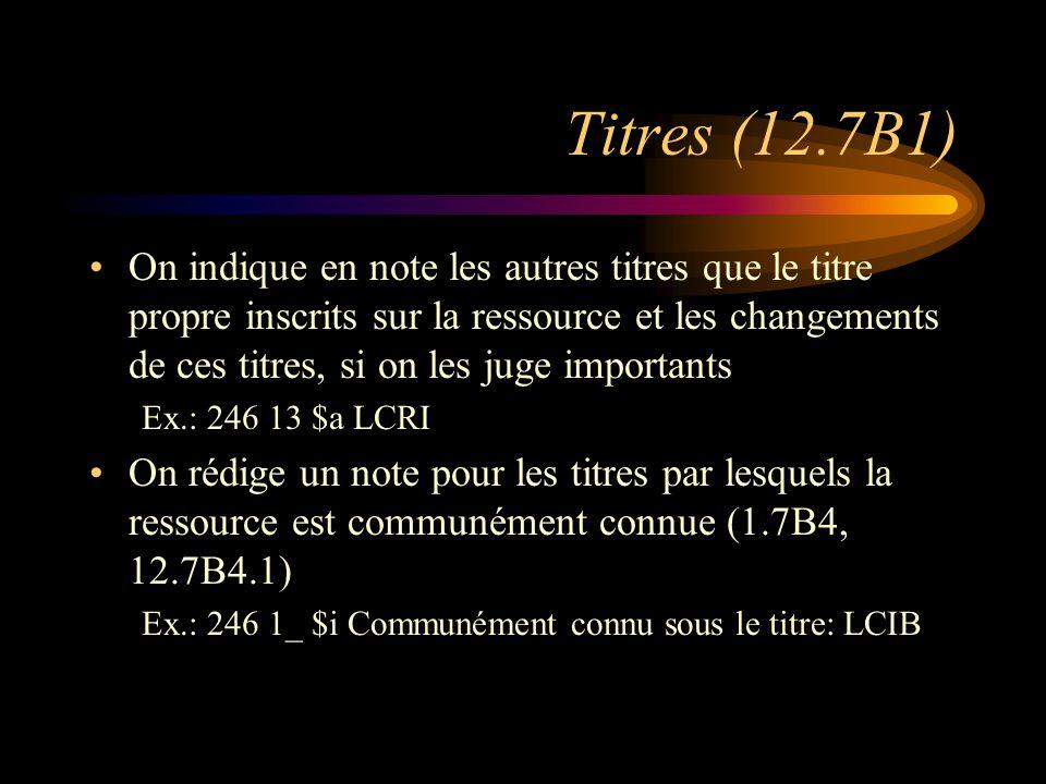 Notes sur les changements dans la description Prendre en note l'information qui n'apparaît plus dans la présente parution ou qui apparaît sous une forme différente, si cela est considéré important Voir chacune des règles respectives: –12.7B5.2 b) Changement de titre parallèle –12.7B6.2 b) Changement des compléments du titre –12.7B7.2 b) Changement des mentions de responsabilité –12.7B9.2 b) Changement relatifs à l'édition –12.7B11.2 b) Changement de la publication, diffusion, etc.