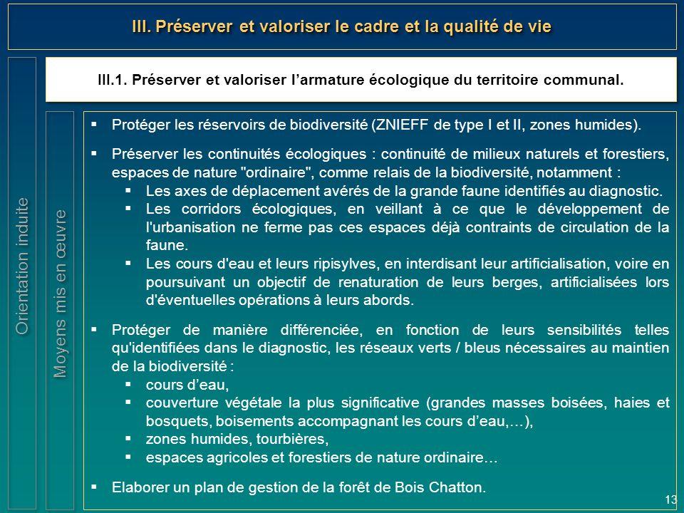 13 III.1. Préserver et valoriser l'armature écologique du territoire communal. Orientation induite III. Préserver et valoriser le cadre et la qualité