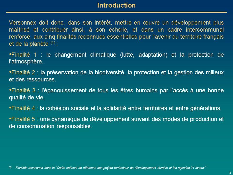 4 Introduction  Pour ce faire et dans le cadre de son PLU, la commune envisage d'articuler son PADD autour de trois grands axes traduisant cette ambition : Conforter le bourg de Versonnex comme lieu de vie pour ses habitants.