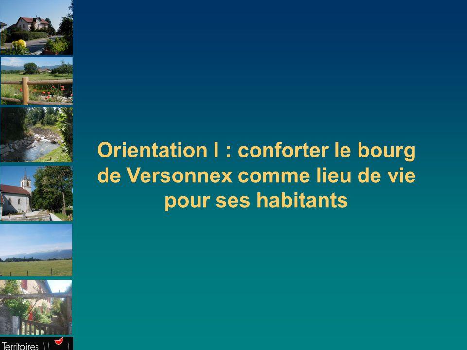 Orientation I : conforter le bourg de Versonnex comme lieu de vie pour ses habitants