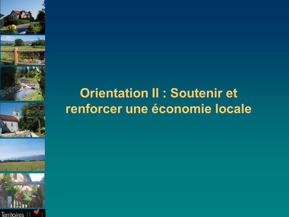 Orientation II : Soutenir et renforcer une économie locale