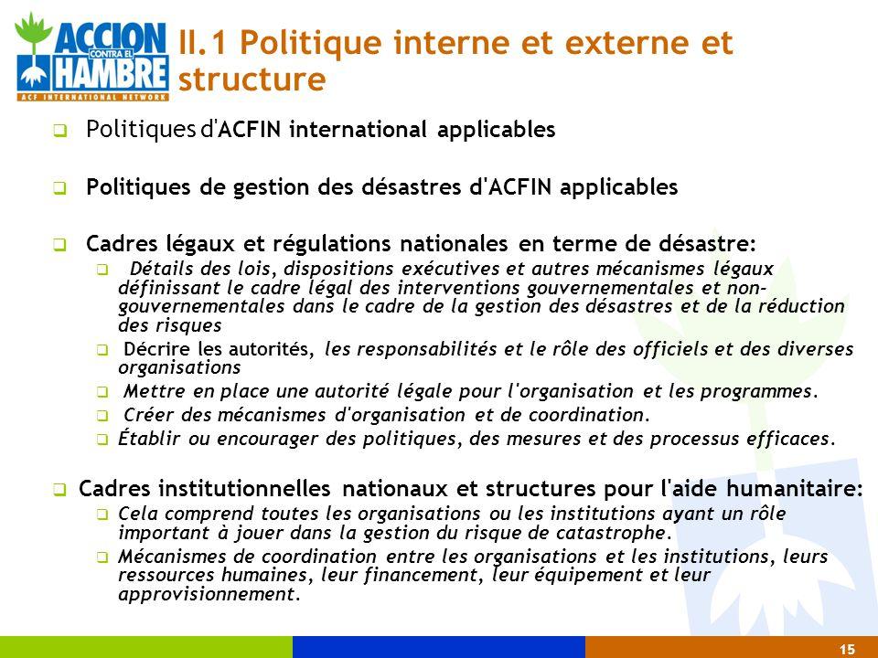 15 II.1 Politique interne et externe et structure  Politiques d' ACFIN international applicables  Politiques de gestion des désastres d'ACFIN applic