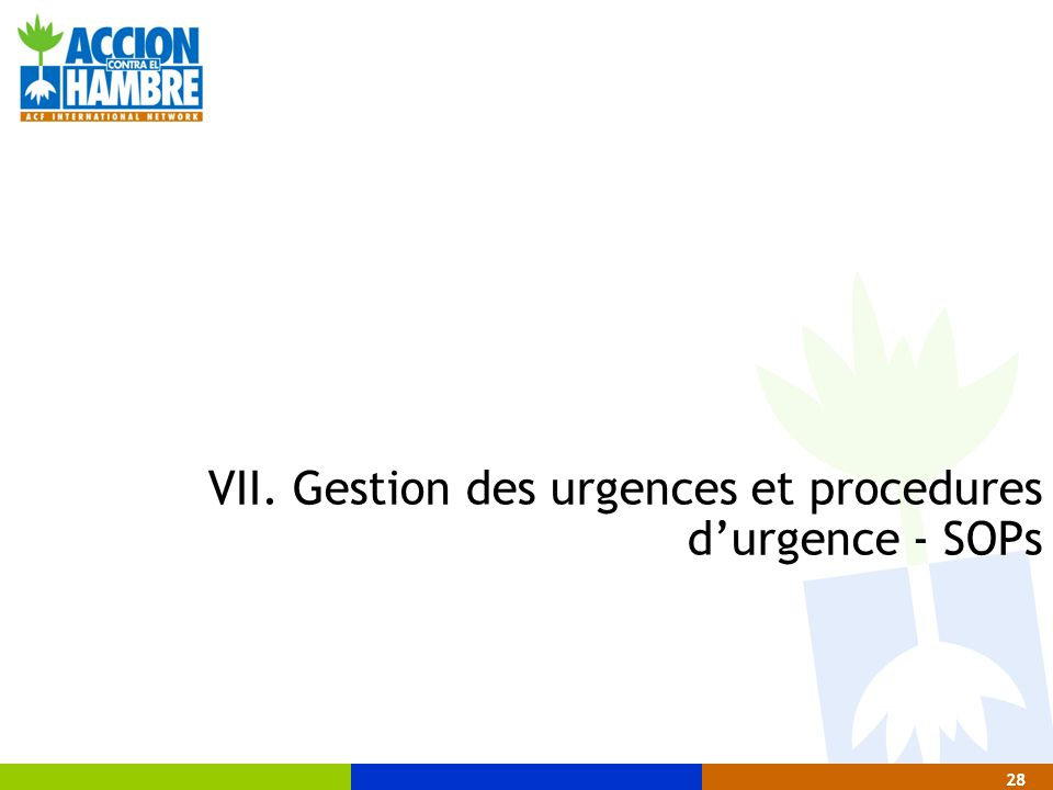 28 VII. Gestion des urgences et procedures d'urgence - SOPs