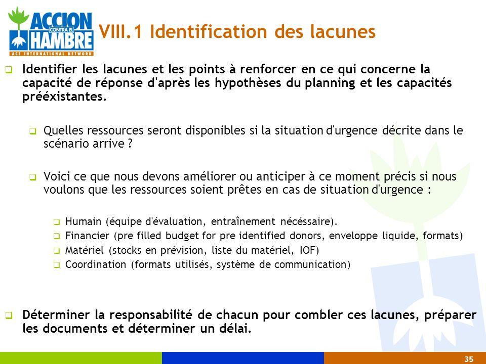 35 VIII.1 Identification des lacunes  Identifier les lacunes et les points à renforcer en ce qui concerne la capacité de réponse d'après les hypothès