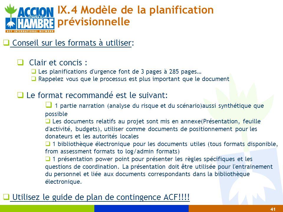 41 IX.4 Modèle de la planification prévisionnelle  Conseil sur les formats à utiliser:  Clair et concis :  Les planifications d'urgence font de 3 p