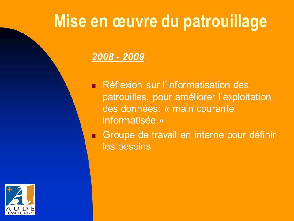 Mise en œuvre du patrouillage 2009 Lancement d'une consultation pour une « main courante informatisée » (mars) Choix de la société APTA France comme prestataire (avril) Groupe de travail ( Direction des Routes + Service Informatique ) pour valider les différentes étapes lors de l'élaboration de l'application (mai-juin)  Déploiement sur une Division Territoriale pour phase de test (juillet-…)