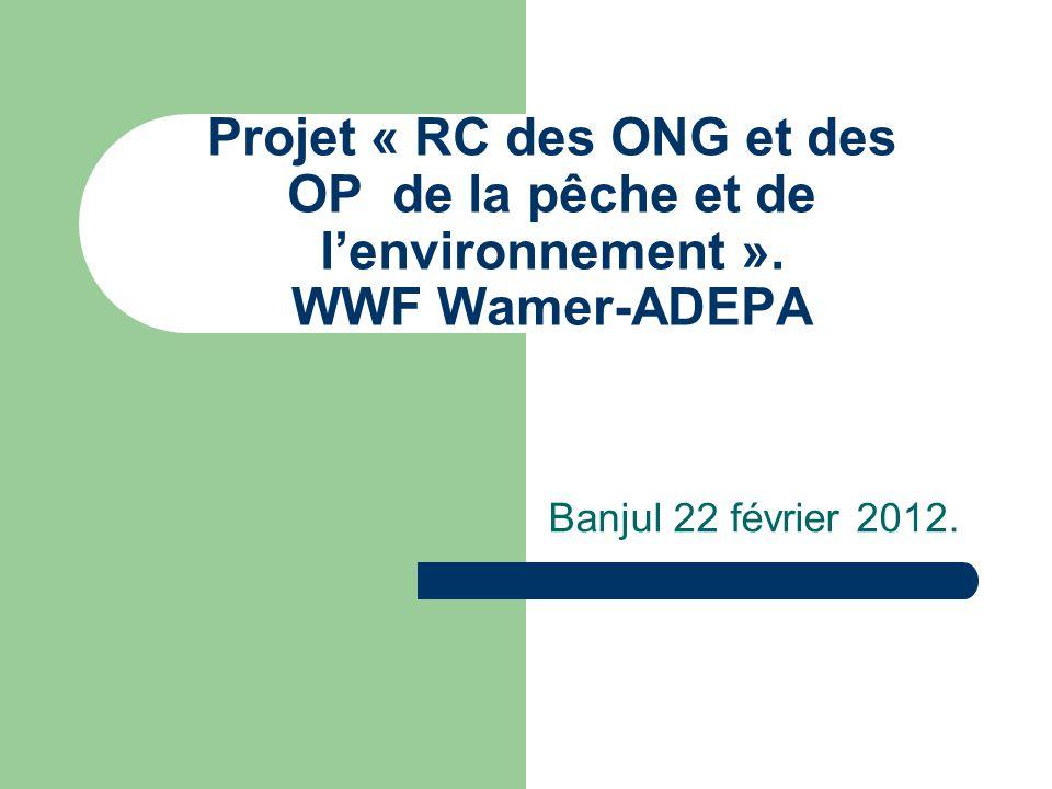 Projet « RC des ONG et des OP de la pêche et de l'environnement ».