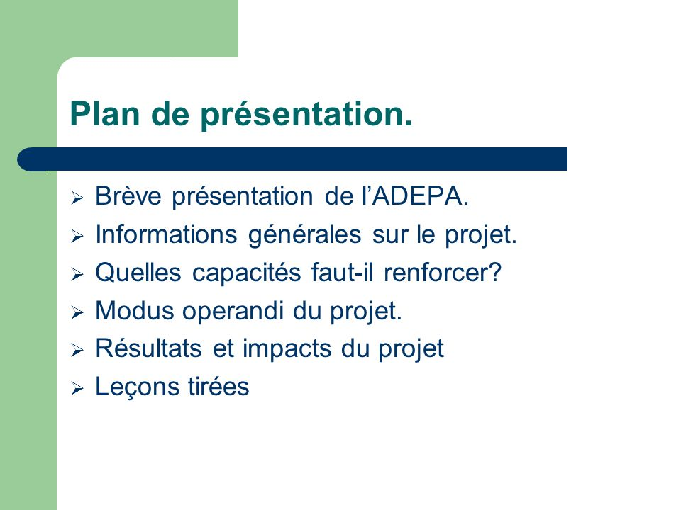 Plan de présentation.  Brève présentation de l'ADEPA.