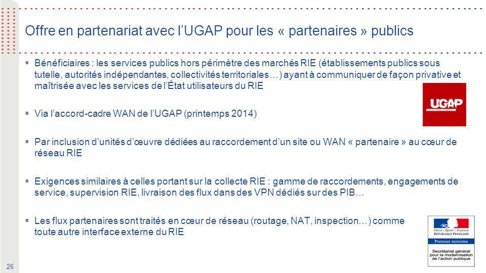 26 Offre en partenariat avec l'UGAP pour les « partenaires » publics  Bénéficiaires : les services publics hors périmètre des marchés RIE (établissem