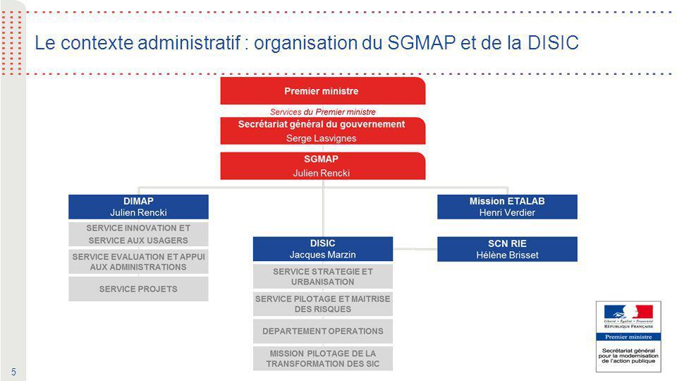 5 Le contexte administratif : organisation du SGMAP et de la DISIC