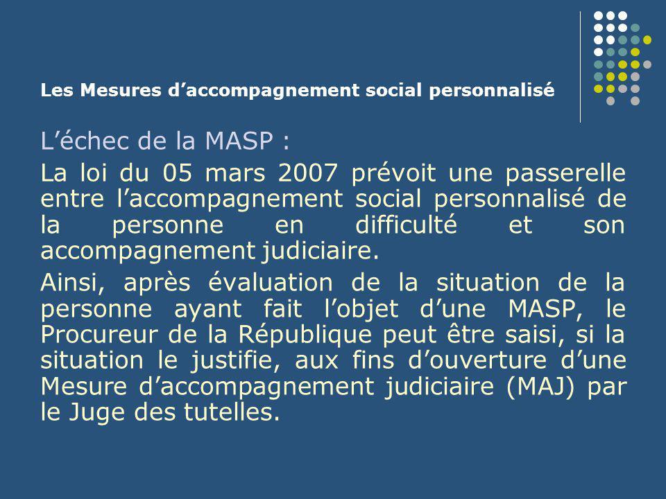 Les Mesures d'accompagnement social personnalisé L'échec de la MASP : La loi du 05 mars 2007 prévoit une passerelle entre l'accompagnement social pers