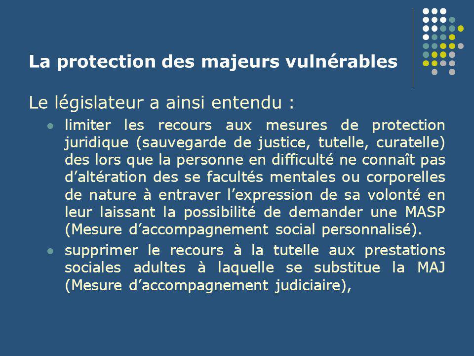 La protection des majeurs vulnérables Le dispositif mis en place est, au regard de la répartition des compétences entre la Justice et le Département, analogue à celui prévu dans le cadre de la protection de l'enfance.
