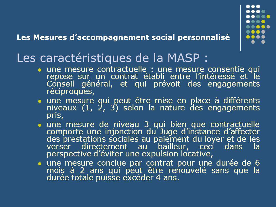 Les Mesures d'accompagnement social personnalisé Les caractéristiques de la MASP : une mesure contractuelle : une mesure consentie qui repose sur un c