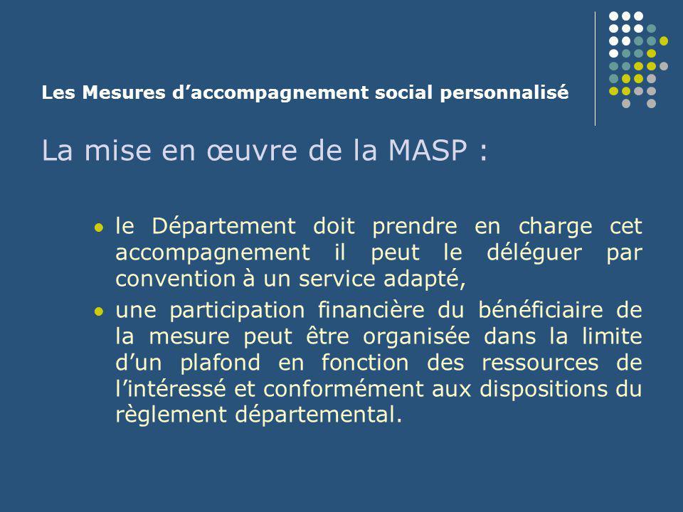 Les Mesures d'accompagnement social personnalisé L'échec de la MASP : La loi du 05 mars 2007 prévoit une passerelle entre l'accompagnement social personnalisé de la personne en difficulté et son accompagnement judiciaire.