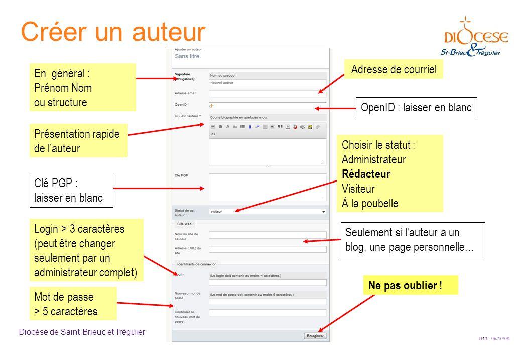 D13 - 06/10/08 Diocèse de Saint-Brieuc et Tréguier Créer un auteur Présentation rapide de l'auteur En général : Prénom Nom ou structure Clé PGP : lais