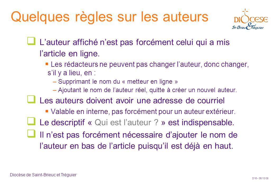 D16 - 06/10/08 Diocèse de Saint-Brieuc et Tréguier Quelques règles sur les auteurs  L'auteur affiché n'est pas forcément celui qui a mis l'article en