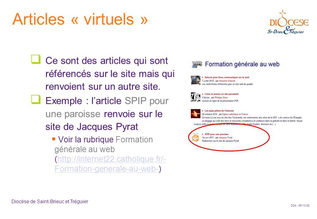 D24 - 06/10/08 Diocèse de Saint-Brieuc et Tréguier Articles « virtuels »  Ce sont des articles qui sont référencés sur le site mais qui renvoient sur un autre site.