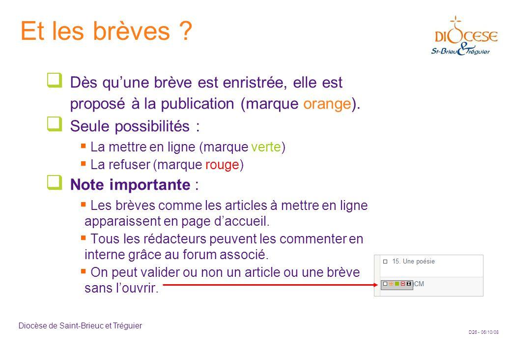 D26 - 06/10/08 Diocèse de Saint-Brieuc et Tréguier Et les brèves ?  Dès qu'une brève est enristrée, elle est proposé à la publication (marque orange)