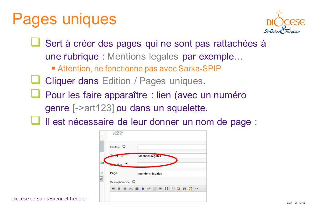 D27 - 06/10/08 Diocèse de Saint-Brieuc et Tréguier Pages uniques  Sert à créer des pages qui ne sont pas rattachées à une rubrique : Mentions legales