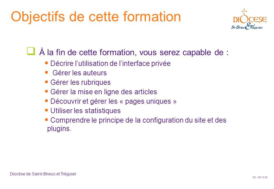 D3 - 06/10/08 Diocèse de Saint-Brieuc et Tréguier Objectifs de cette formation  À la fin de cette formation, vous serez capable de :  Décrire l'util