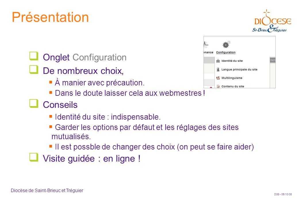 D38 - 06/10/08 Diocèse de Saint-Brieuc et Tréguier Présentation  Onglet Configuration  De nombreux choix,  À manier avec précaution.  Dans le dout