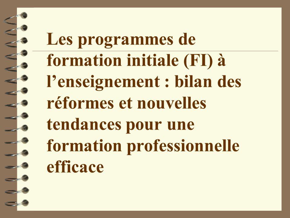 Les programmes de formation initiale (FI) à l'enseignement : bilan des réformes et nouvelles tendances pour une formation professionnelle efficace