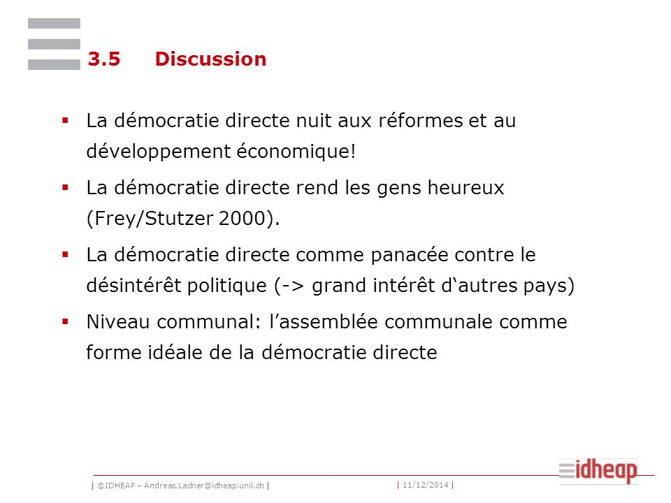 | ©IDHEAP – Andreas.Ladner@idheap.unil.ch | | 11/12/2014 | 3.5Discussion  La démocratie directe nuit aux réformes et au développement économique.
