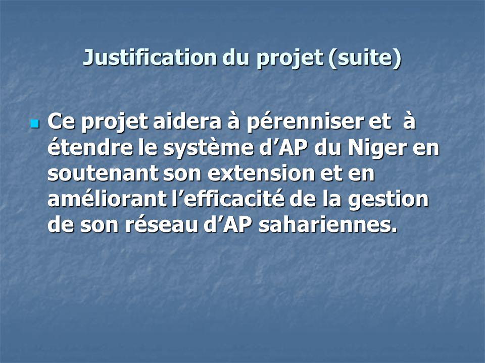 Justification du projet (suite) Ce projet aidera à pérenniser et à étendre le système d'AP du Niger en soutenant son extension et en améliorant l'effi