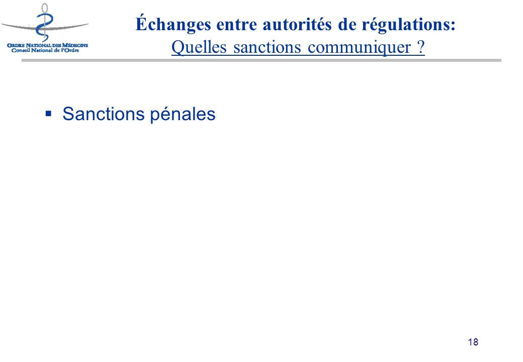 18 Échanges entre autorités de régulations: Quelles sanctions communiquer ?  Sanctions pénales