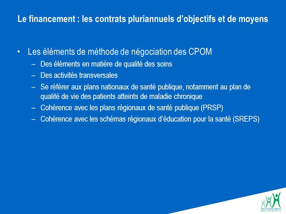 Le financement : les contrats pluriannuels d'objectifs et de moyens Les éléments de méthode de négociation des CPOM –Des éléments en matière de qualit