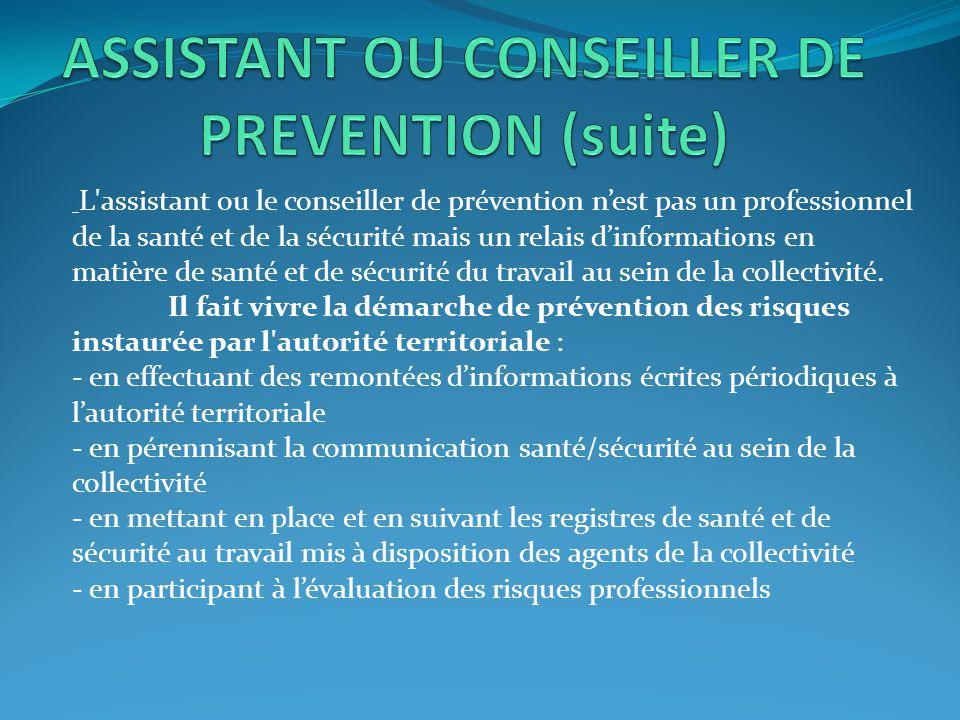 L'assistant ou le conseiller de prévention n'est pas un professionnel de la santé et de la sécurité mais un relais d'informations en matière de santé