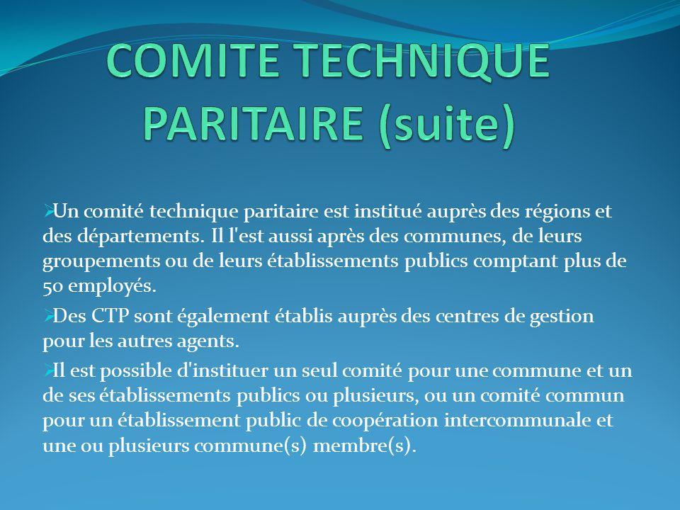  Un comité technique paritaire est institué auprès des régions et des départements. Il l'est aussi après des communes, de leurs groupements ou de leu