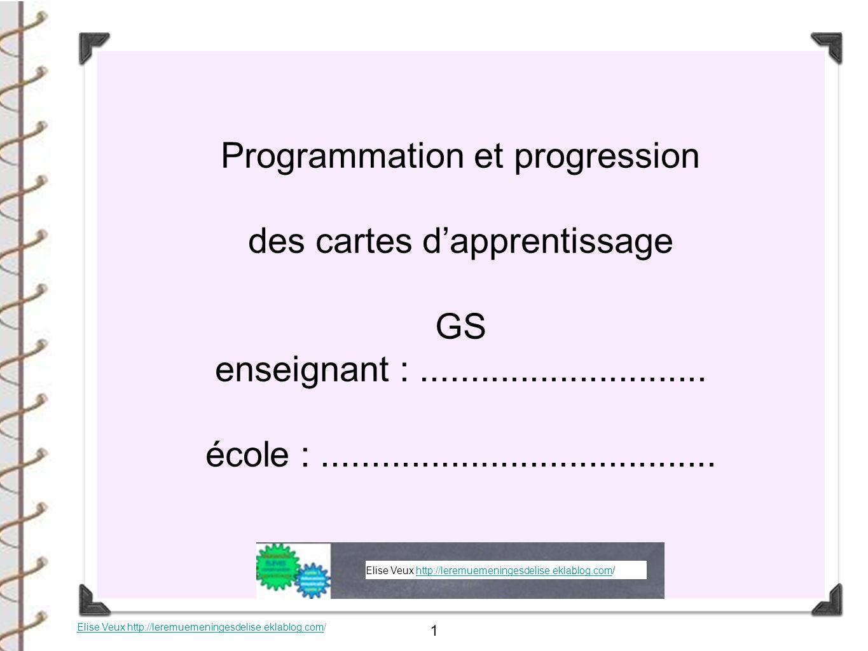 1 Programmation et progression des cartes d'apprentissage GS enseignant :............................. école :........................................