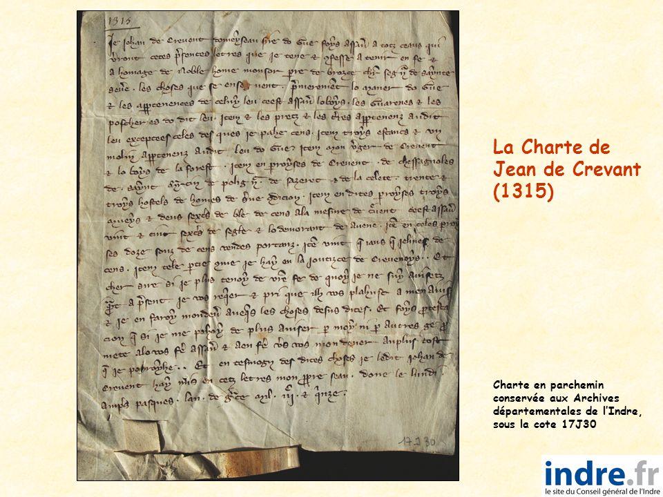 La Charte de Jean de Crevant (1315) Charte en parchemin conservée aux Archives départementales de l'Indre, sous la cote 17J30