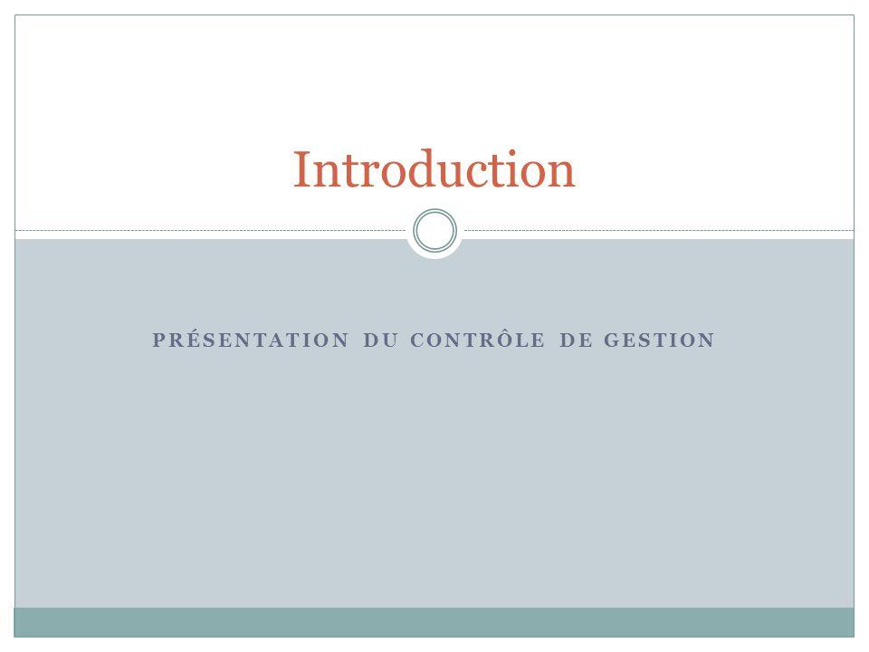 PRÉSENTATION DU CONTRÔLE DE GESTION Introduction