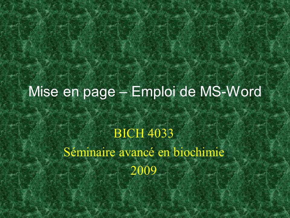 Mise en page – Emploi de MS-Word BICH 4033 Séminaire avancé en biochimie 2009