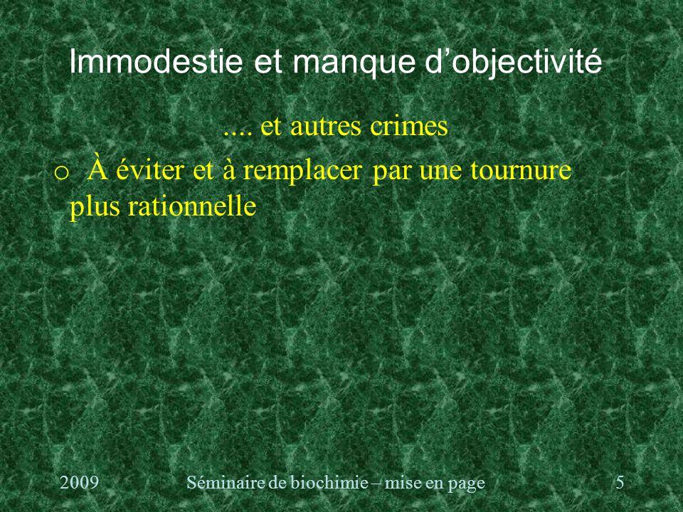 Immodestie et manque d'objectivité....
