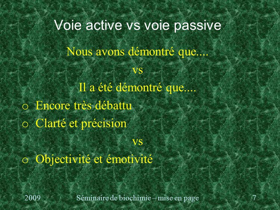 Voie active vs voie passive Nous avons démontré que....