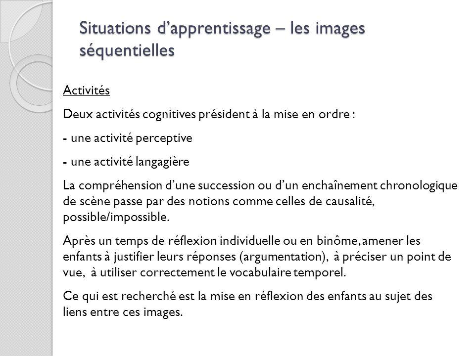 Activités Deux activités cognitives président à la mise en ordre : - une activité perceptive - une activité langagière La compréhension d'une successi
