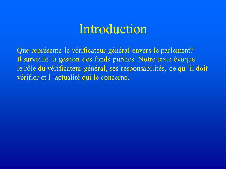 Introduction Que représente le vérificateur général envers le parlement.