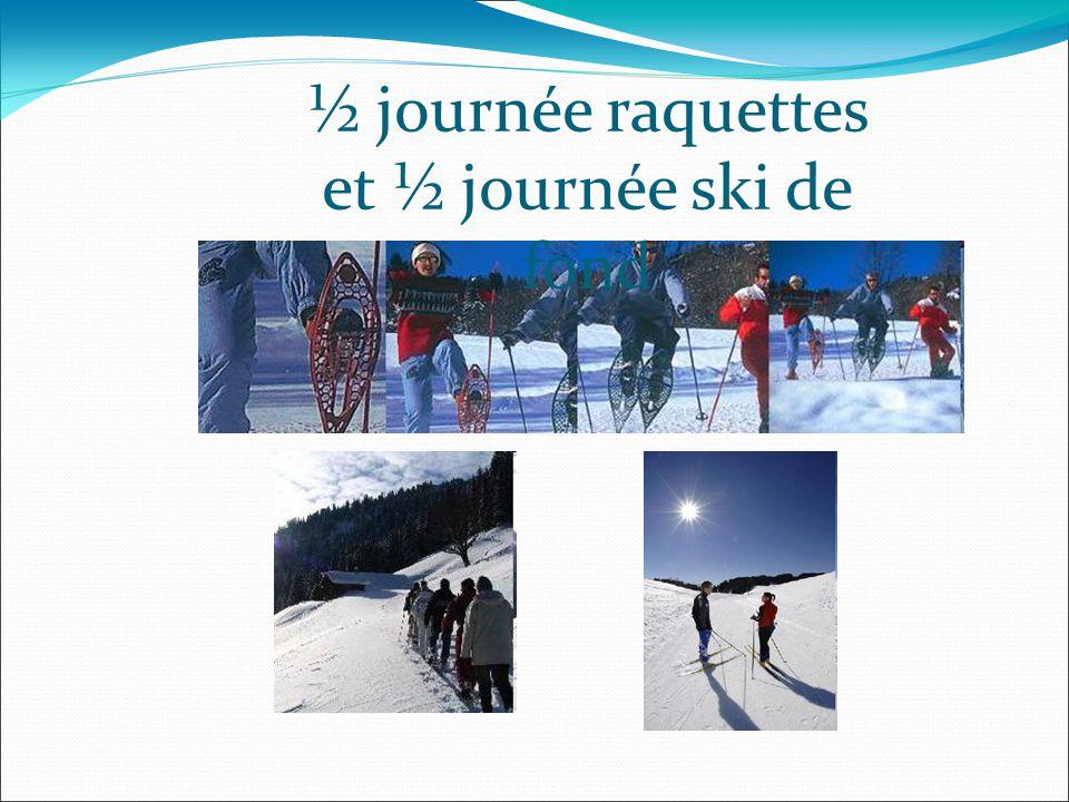 ½ journée raquettes et ½ journée ski de fond