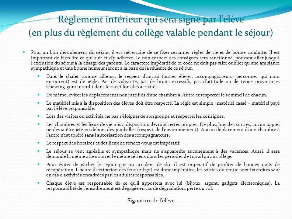 Règlement intérieur qui sera signé par l'élève (en plus du règlement du collège valable pendant le séjour) Pour un bon déroulement du séjour, il est n